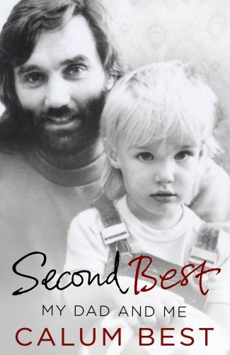 Second Best: My Dad and Me by Calum Best (2015-06-01)