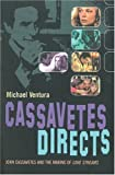 Cassavetes Directs