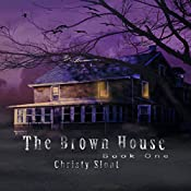 The Brown House: The Visitors Series, Volume 1 | Christy Sloat