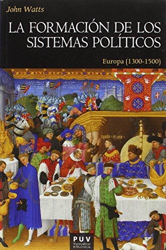 La formación de los sistemas políticos: Europa (1300-1500) (Història)