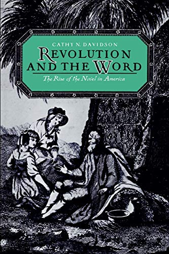 Revolution and the Word: The Rise of the Novel in America, Davidson, Cathy N.