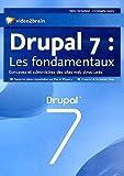 Drupal 7 : les fondamentaux - Concevez et administrez des sites web structurés.