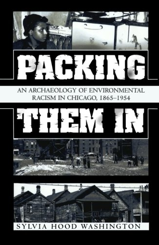 Packing Them In: An Archaeology Of Environmental Racism In Chicago, 1865-1954