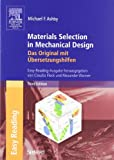 Materials Selection in Mechanical Design: Das Original mit Übersetzungshilfen. Easy Reading (3827417627) by Michael F. Ashby