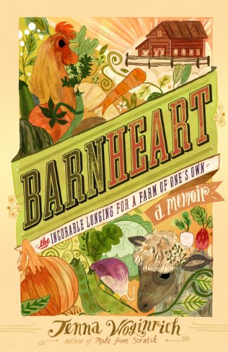 Barnheart: The Incurable Longing For A Farm Of One'S Own front-235101