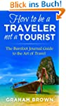 How to be a Traveler not a Tourist: T...