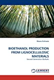 BIOETHANOL PRODUCTION FROM LIGNOCELLULOSIC MATERIALS: Second Generation Biofuels
