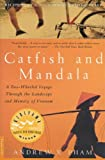 img - for Catfish and Mandala: A Two-Wheeled Voyage Through the Landscape and Memory of Vietnam book / textbook / text book