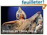 Danses De L'ame Russe: Toute L'ame De...