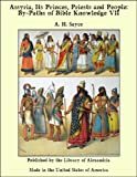 Assyria, Its Princes, Priests and People: By-Paths of Bible Knowledge Vii