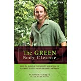 The Green Body Cleanse ~ Dr. Edward Group III