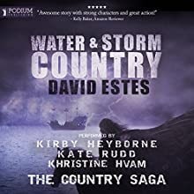Water & Storm Country: The Country Saga, Book 3 | Livre audio Auteur(s) : David Estes Narrateur(s) : Kate Rudd, Kirby Heyborne, Khristine Hvam