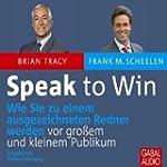 Speak to Win: Wie Sie zu einem ausgez...