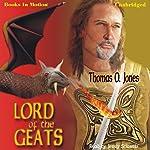 Lord of the Geats | Thomas O. Jones