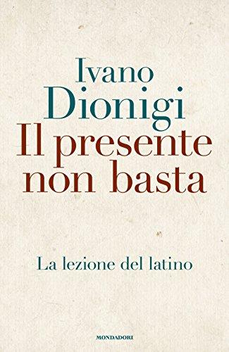 Il presente non basta. La lezione del latino