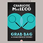 Grab Bag: A Collection of Stories | Charlotte MacLeod