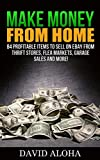 Make Money From Home: 84 Profitable Items to Sell on Ebay From Thrift Stores, Flea Markets, Garage Sales and More! (Make Money From Home, Make Money From ... on ebay, ebay business, ebay garage sales)