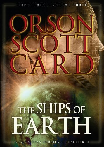 The Ships of Earth (Homecoming series, Volume 3) (Homecoming (Blackstone Audio)) by Orson Card Scott (2008-10-01)