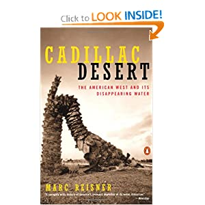 Cadillac Desert: The American West and Its Disappearing Water, Revised Edition by Marc Reisner