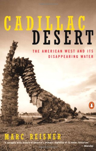 Cadillac Desert: The American West and Its Disappearing...