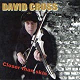 Closer Than Skin by David Cross