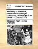 Bibliotheque de société, contenant des mélanges intéressans de littérature & de morale; ...  Volume 2 of 4 (French Edition)