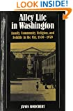 Alley Life in Washington: Family, Community, Religion, and Folklife in the City, 1850-1970 (Blacks in the New World)