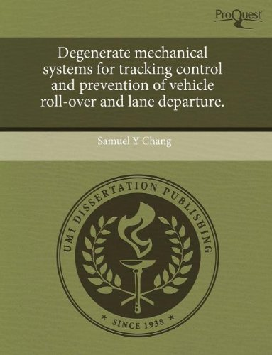 Degenerate Mechanical Systems for Tracking Control and Prevention of Vehicle Roll-Over and Lane Departure.