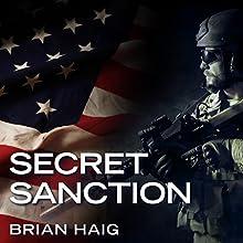 Secret Sanction: Sean Drummond Series, Book 1 Audiobook by Brian Haig Narrated by Joe Barrett