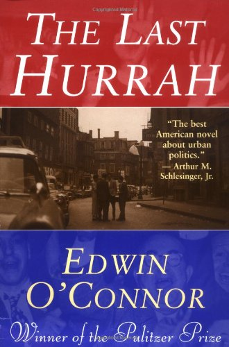 The Last Hurrah by Edwin O'Connor