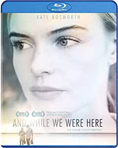 And While We Were Here [Blu-ray]