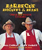 Barbecue Biscuits & Beans:Chuck Wagon Cooking