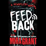 Feedback: Newsflesh, Book 4 | Mira Grant