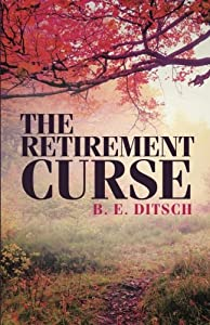 The Retirement Curse by LifeRichPublishing