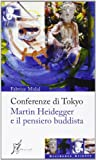 img - for Conferenze di Tokyo. Martin Heidegger e il pensiero buddista book / textbook / text book