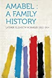 img - for Amabel: a Family History book / textbook / text book