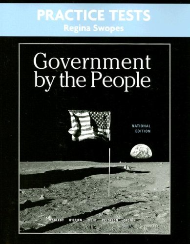Practice Tests for Government By the People, National Version