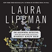 The Accidental Detective: A Short Story from 'Hardly Knew Her' | [Laura Lippman]