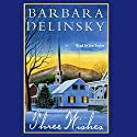 Three Wishes (       UNABRIDGED) by Barbara Delinsky Narrated by Jen Taylor
