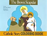 The Brown Scapular Coloring Book (0895553805) by Mary Fabyan Windeatt