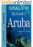 SEALs III Big Trouble in Aruba