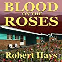 Blood on the Roses Audiobook by Robert Hays Narrated by Gary Gerard