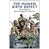 The Human Birth Defect: On the Origins of Human Unhappiness, and Its Cure.