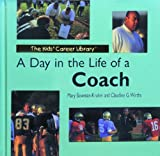 img - for A Day in the Life of a Coach (The Kids' Career Library) book / textbook / text book
