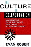 img - for The Culture of Collaboration 1st (first) Edition by Evan Rosen (2009) book / textbook / text book