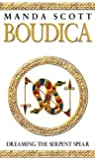 Boudica: Dreaming the Serpent Spears