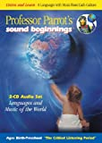 Professor Parrot's Sound Beginnings: Listen and Learn - 8 Languages With Music from Each Culture (Languages and Music of the World) (Spanish Edition)