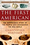 img - for The First American: The Suppressed Story of the People Who Discovered the New World Hardcover - June 1, 2007 book / textbook / text book