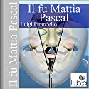 Il fu Mattia Pascal Audiobook by Luigi Pirandello Narrated by  N.N.