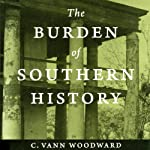 The Burden of Southern History | C. Vann Woodward